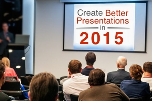 Create Better Presentations in 2015