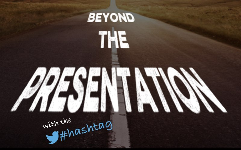Beyond The Presentation With Hashtags